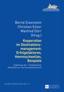 Kooperation im Destinationsmanagement: Erfolgsfaktoren, Hemmschwellen, Beispiele