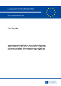 Wettbewerbliche Ausschreibung kommunaler Investorenprojekte