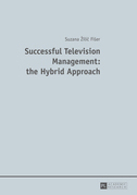 Successful Television Management: the Hybrid Approach