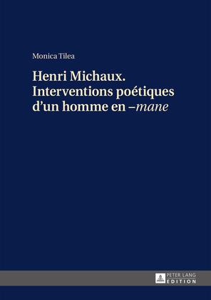 Henri Michaux. Interventions poétiques d'un homme en –«mane»