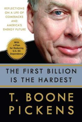 The First Billion Is the Hardest: Reflections on a Life of Comebacks and America's Energy Future