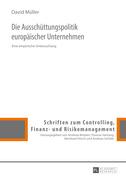 Die Ausschuettungspolitik europaeischer Unternehmen