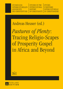 «Pastures of Plenty»: Tracing Religio-Scapes of Prosperity Gospel in Africa and Beyond