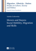 Movers and Stayers: Social Mobility, Migration and Skills