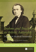 Brahms and Bruckner as Artistic Antipodes