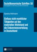 Einfluss nicht-marktlicher Taetigkeiten auf den materiellen Wohlstand und die Einkommensverteilung in Deutschland