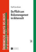Die Pflicht zum Risikomanagement im Aktienrecht