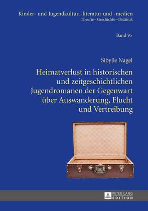 Heimatverlust in historischen und zeitgeschichtlichen Jugendromanen der Gegenwart ueber Auswanderung, Flucht und Vertreibung