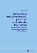 Transnationale Produktentwicklungsprozesse in multinationalen Unternehmen