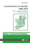 L'avortement en Irlande : 1983–2013