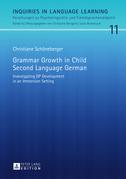 Grammar Growth in Child Second Language German