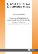 Schreiben ueber Afrika: Koloniale Konstruktionen
