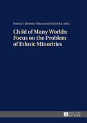 Child of Many Worlds: Focus on the Problem of Ethnic Minorities