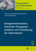 Energietransformation, dezentrale Erzeugungsprobleme und Finanzierung der Solarindustrie