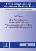 Die Auswirkungen des unionsrechtlichen Altersdiskriminierungsverbots auf das deutsche Beamtenrecht