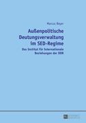 Außenpolitische Deutungsverwaltung im SED-Regime