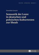 Semantik der Leere in deutschen und polnischen Kulturtexten zur Shoah
