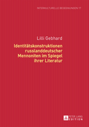 Identitaetskonstruktionen russlanddeutscher Mennoniten im Spiegel ihrer Literatur