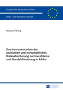 Das Instrumentarium der politischen und wirtschaftlichen Risikoabsicherung zur Investitions- und Handelsfoerderung in Afrika