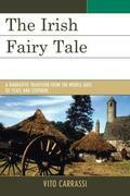 The Irish Fairy Tale: A Narrative Tradition from the Middle Ages to Yeats and Stephens