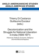 Decolonization and the Struggle for National Liberation in India (1909–1971)