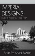 Imperial Designs: Italians in China 1900-1947