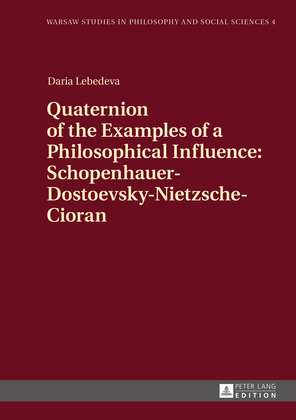 Quaternion of the Examples of a Philosophical Influence: Schopenhauer-Dostoevsky-Nietzsche-Cioran