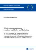 Sicherheitsgesetzgebung zwischen Legislative und Exekutive