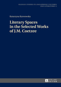 Literary Spaces in the Selected Works of J.M. Coetzee