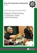 Religioese Frueherziehung in Judentum, Islam und Christentum