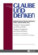 Theologie im Spannungsfeld von Kirche und Politik - Theology in Engagement with Church and Politics