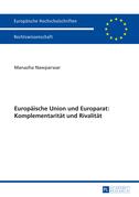 Europaeische Union und Europarat: Komplementaritaet und Rivalitaet