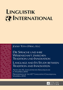 Die Sprache und ihre Wissenschaft zwischen Tradition und Innovation / Language and its Study between Tradition and Innovation
