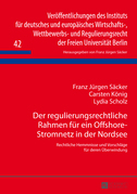 Der regulierungsrechtliche Rahmen fuer ein Offshore-Stromnetz in der Nordsee