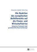 Die Reaktion des europaeischen Beihilferechts auf die Finanz- und Wirtschaftskrise