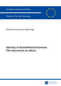 Identity in Postmillennial German Films on Africa