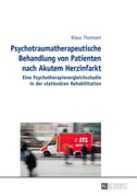 Psychotraumatherapeutische Behandlung von Patienten nach Akutem Herzinfarkt