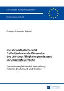 Die sozialstaatliche und freiheitsschonende Dimension des Leistungsfaehigkeitsgrundsatzes im Umsatzsteuerrecht