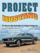 Project Mustang: The Step-by-Step Restoration of a Popular Vintage Car