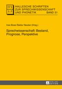Sprechwissenschaft: Bestand, Prognose, Perspektive