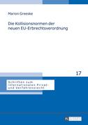 Die Kollisionsnormen der neuen EU-Erbrechtsverordnung