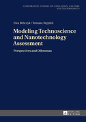 Modeling Technoscience and Nanotechnology Assessment