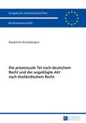 Die «prozessuale Tat» nach deutschem Recht und der «angeklagte Akt» nach thailaendischem Recht