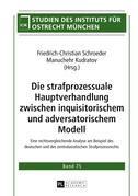 Die strafprozessuale Hauptverhandlung zwischen inquisitorischem und adversatorischem Modell