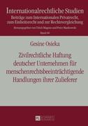 Zivilrechtliche Haftung deutscher Unternehmen fuer menschenrechtsbeeintraechtigende Handlungen ihrer Zulieferer