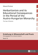 Herbartianism and its Educational Consequences in the Period of the Austro-Hungarian Monarchy