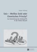 Salz – Weißes Gold oder Chemisches Prinzip?