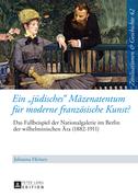Ein «juedisches» Maezenatentum fuer moderne franzoesische Kunst?
