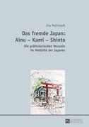 Das fremde Japan: Ainu – Kami – Shinto