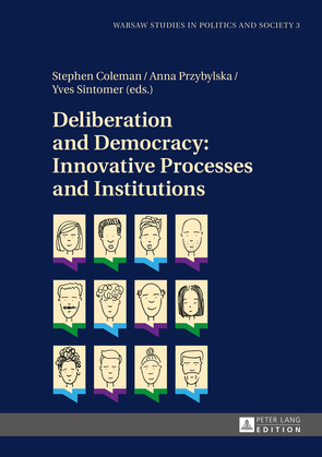 Deliberation and Democracy: Innovative Processes and Institutions